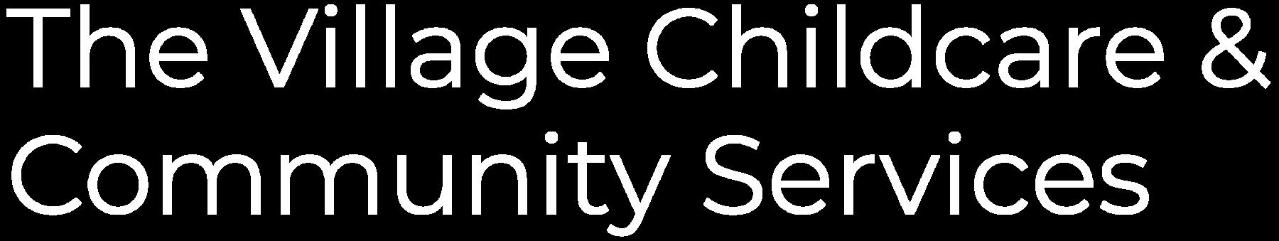 The Village Childcare & Community Services